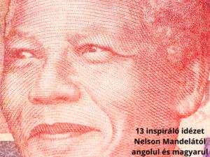 Read more about the article 13 inspiráló idézet Nelson Mandelától angolul és magyarul