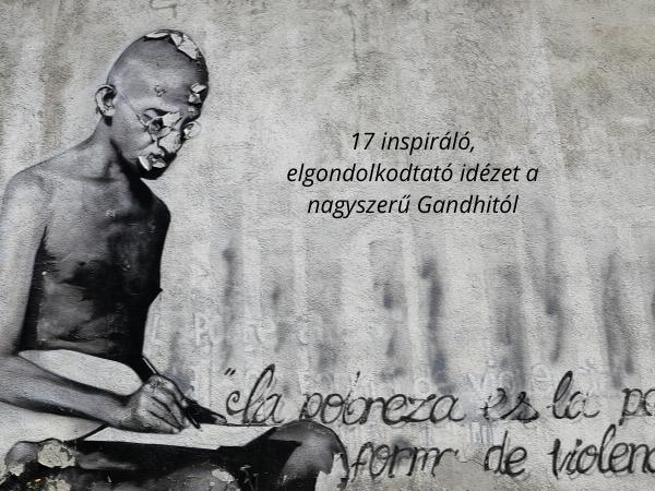 Read more about the article 17 inspiráló, elgondolkodtató idézet a nagyszerű Gandhitól