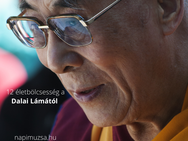 12 életbölcsesség a Dalai Lámától