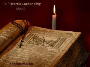 Read more about the article 10+3 idézet Martin Luther King-től